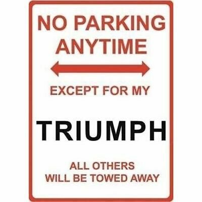 """Metal Sign - """"NO PARKING EXCEPT FOR MY TRIUMPH"""""""