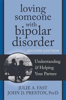 Loving Someone with Bipolar Disorder: Understanding and Helping Your Partner-Jul