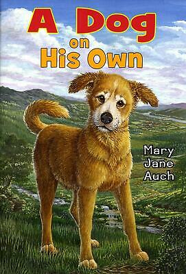 A Dog on His Own by Mary Jane Auch Hardcover Book (English)