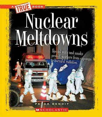 Nuclear Meltdowns by Peter Benoit Library Binding Book (English)