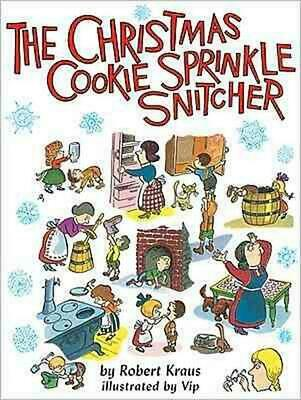 The Christmas Cookie Sprinkle Snitcher by Robert Kraus (English) Hardcover Book