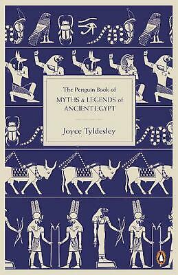 Penguin Book of Myths and Legends of Ancient Egypt by Joyce Tyldesley (English)