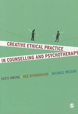 Creative Ethical Practice in Counselling & Psychotherapy by Michael Wilson (Engl