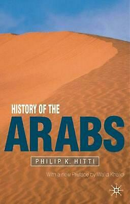 History of the Arabs, Revised: 10th Edition by Philip Khuri Hitti (English) Pape
