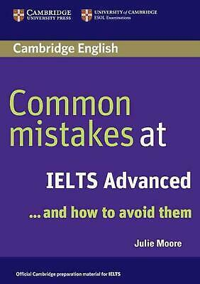 Common Mistakes at Ielts Advanced: And How to Avoid Them by Julie Moore (English