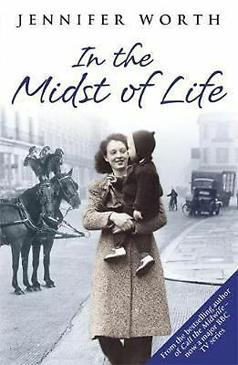 In the Midst of Life by Jennifer Worth Paperback Book (English)