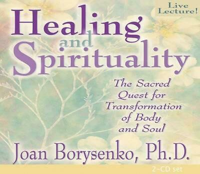 Healing and Spirituality: The Sacred Quest for Transformation of Body and Soul b