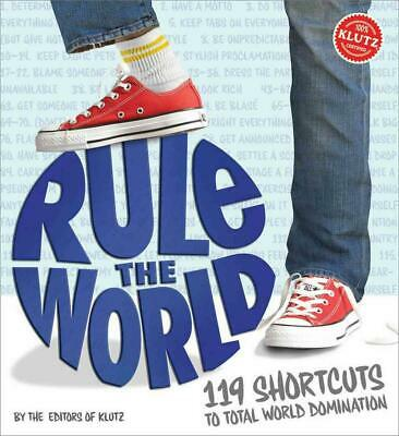 Rule the World: 119 Shortcuts to Total World Domination by Klutz Press (English)