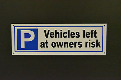 Vehicles Left At Owners Risk 450mmx150mm Or 300mmx100mm Plastic Car Parking Sign