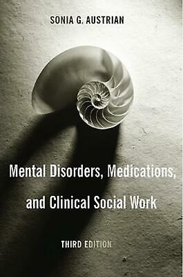 Mental Disorders, Medications, and Clinical Social Work by Sonia G. Austrian (En