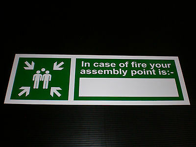 In Case Of Fire Your Assembly Point Is .. Plastic Sign Or Sticker 300mm x 100mm