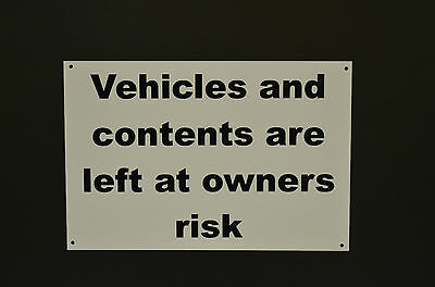 Vehicles And Contents Left At Owners Risk Sign Or Sticker Choice Of Sizes