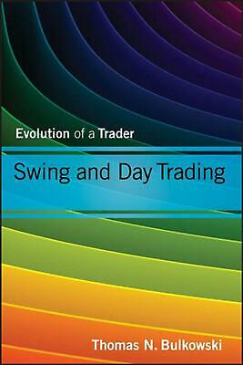Swing and Day Trading: Evolution of a Trader by Thomas N. Bulkowski (English) Ha
