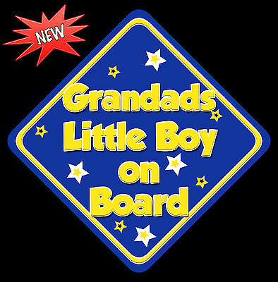 Grandads Little Boy Baby on Board Car Window Sign Non Personalised New B Y