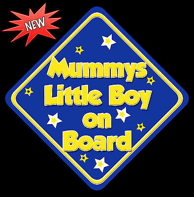 Mummys Little Boy Baby on Board Car Window Sign Non Personalised New B Y