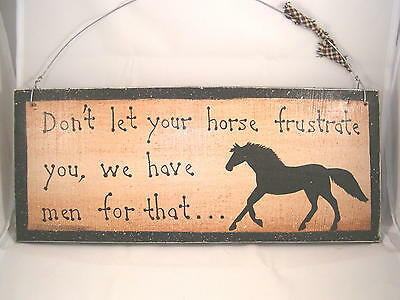 Hand Painted Don't let your Horse frustrate you Wood Barn Sign