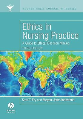 Ethics in Nursing Practice: A Guide to Ethical Decision Making by Sara T. Fry (E