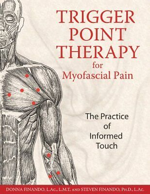 Trigger Point Therapy for Myofascial Pain: The Practice of Informed Touch-Donna