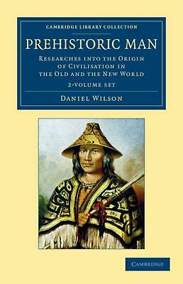 Prehistoric Man 2 Volume Set: Researches into the Origin of Civilisation in the