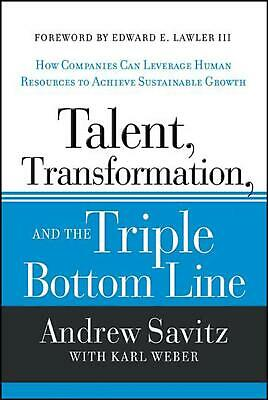 Talent, Transformation, and the Triple Bottom Line: How Companies Can Leverage H