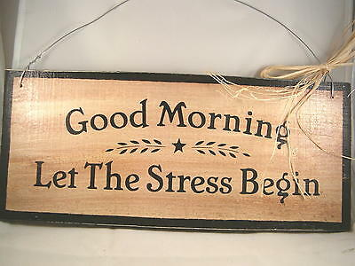 Hand Painted Primitive Western Wood Sign Good Morning Let the Stress Begin