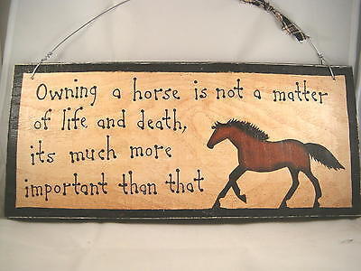 Hand Painted Horse Primitive Wood Barn Sign Owning horse matter of life & death
