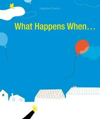 What Happens When... by Delphine Chedru Hardcover Book (English)