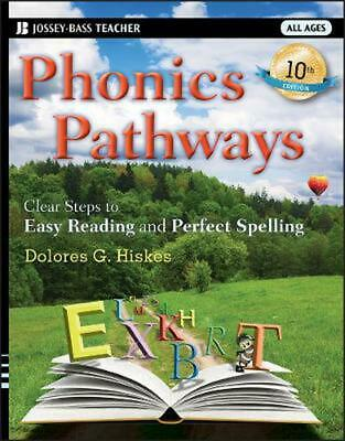 Phonics Pathways: Clear Steps to Easy Reading and Perfect Spelling by Dolores G.