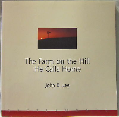 The Farm on the Hill He Calls Home by John B. Lee (2004, Paperback)