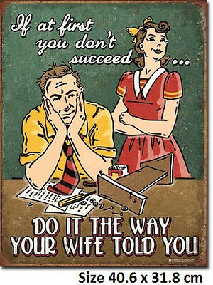 If At 1st You Don't Succeed Do It The Way Your Wife Told You Tin Sign 1892