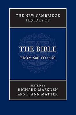 The New Cambridge History of the Bible: Volume 2, from 600 to 1450 by Richard Ma