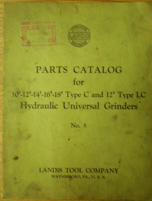 Landis 10 12 14 16 18 Type C,12 LC Hydraulic Universal Grinder Parts Manual 5