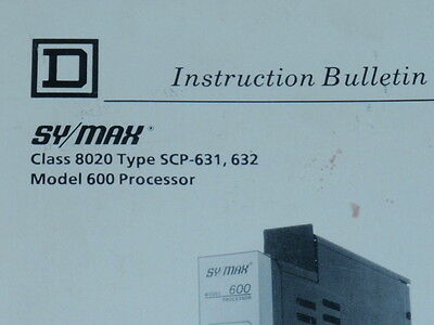 Square D Instruction Manual Sy/Max Class 8020 Model 600 Processor _ SCP-631, 632
