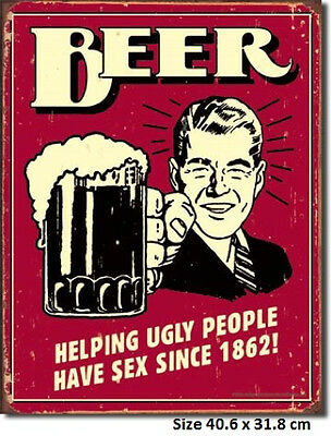 Beer, Helping Ugly People Have Sex Since 1862 Tin Sign 1328