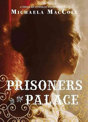 Prisoners in the Palace by Michaela MacColl Paperback Book (English)