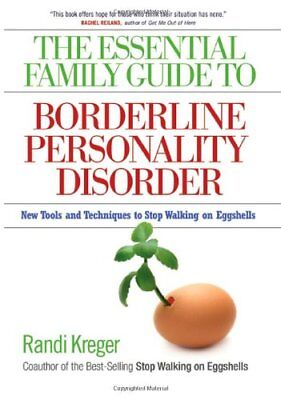 The Essential Family Guide to Borderline Personality Disorder: New Tools and Tec