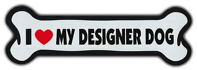 GIANT SIZE!!! Dog Bone Magnet: I Love My Designer Dog | Cars, Trucks, More