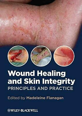 Wound Healing and Skin Integrity by Madeleine Flanagan Paperback Book (English)