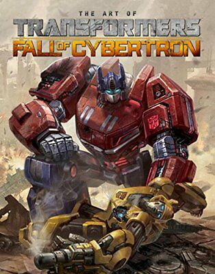 Transformers: The Art of Fall of Cybertron-Mark W Bellomo, Various