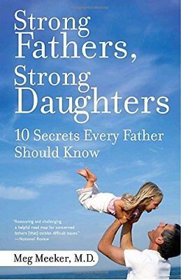 Strong Fathers, Strong Daughters: 10 Secrets Every Father Should Know-Meg Meeker