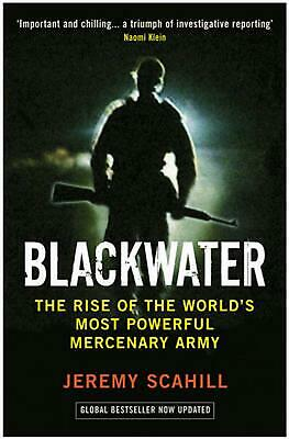 Blackwater: The Rise of the World's Most Powerful Mercenary Army by Jeremy Scahi