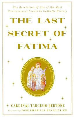 The Last Secret Of Fatima: The Revelation of One of the Most Controversial Event