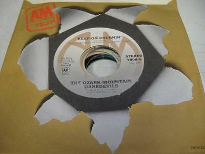 Rock Unplayed NM! 45 THE OZARK MOUNTAIN DAREDEVILS Keep On Churnin' on A&M