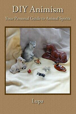 DIY Totemism: Your Personal Guide to Animal Totems sold and SIGNED by Lupa