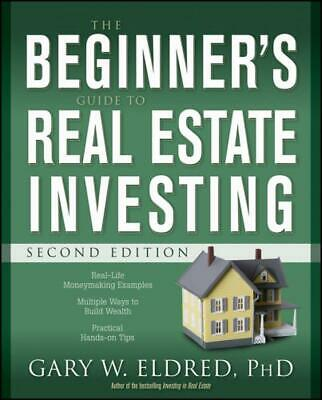 The Beginner's Guide to Real Estate Investing by Gary W. Eldred (English) Paperb