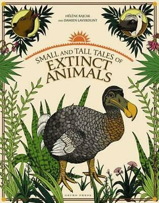 Small and Tall Tales of Extinct Animals by Helene Rajack Hardcover Book (English