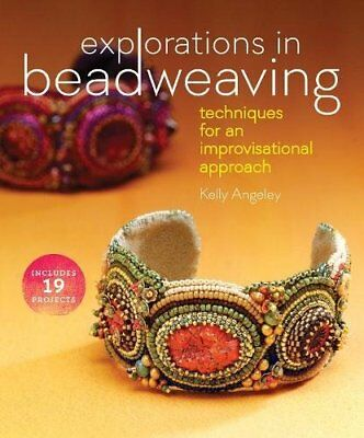 Explorations in Beadweaving: Techniques for an Improvisational Approach-Kelly An