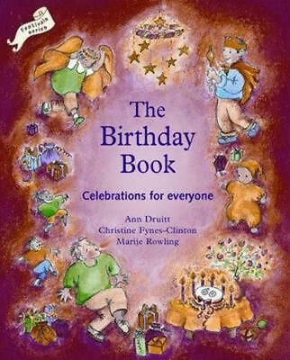 The Birthday Book: Celebrations for Everyone by Anne Druitt (English) Paperback