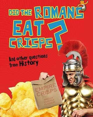 Did the Romans Eat Crisps? by Paul Mason Hardcover Book