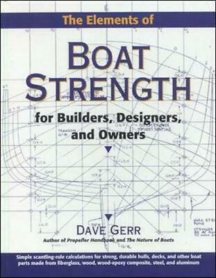 The Elements of Boat Strength: For Builders, Designers, and Owners: For Builders